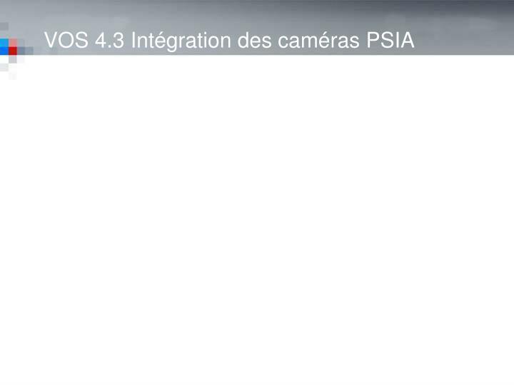 VOS 4.3 Intégration des caméras PSIA
