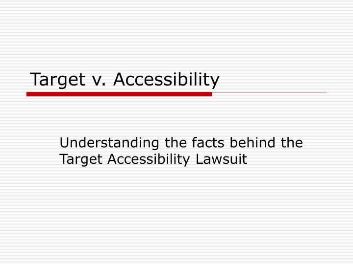 Target v accessibility