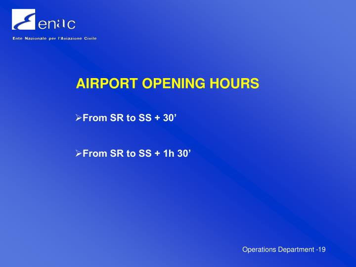 AIRPORT OPENING HOURS