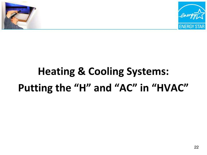Heating & Cooling Systems: