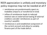reer appreciation is unlikely and monetary policy response may not be needed at all if