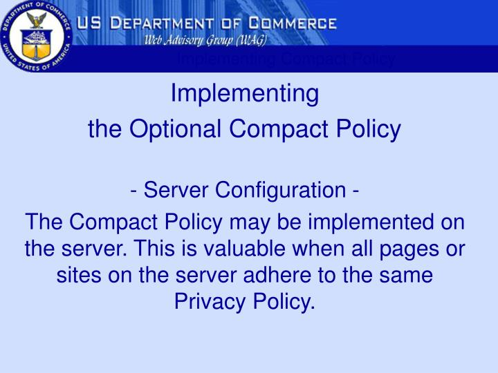Implementing Compact Policy