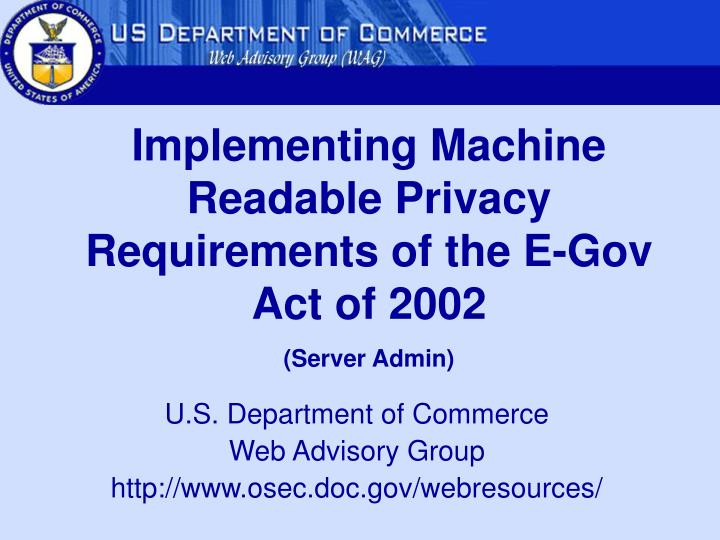 Implementing Machine Readable Privacy Requirements of the E-Gov Act of 2002