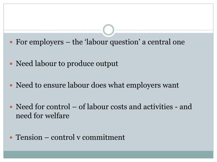 For employers – the 'labour question' a central one