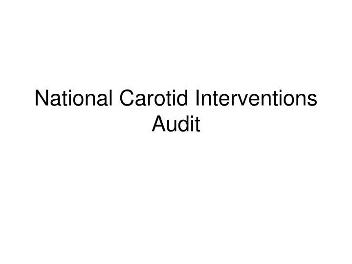 National Carotid Interventions Audit