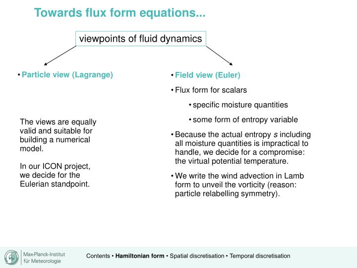 Towards flux form equations...