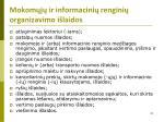 mokom j ir informacini rengini organizavimo i laidos