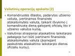 valiutini operacij apskaita 2
