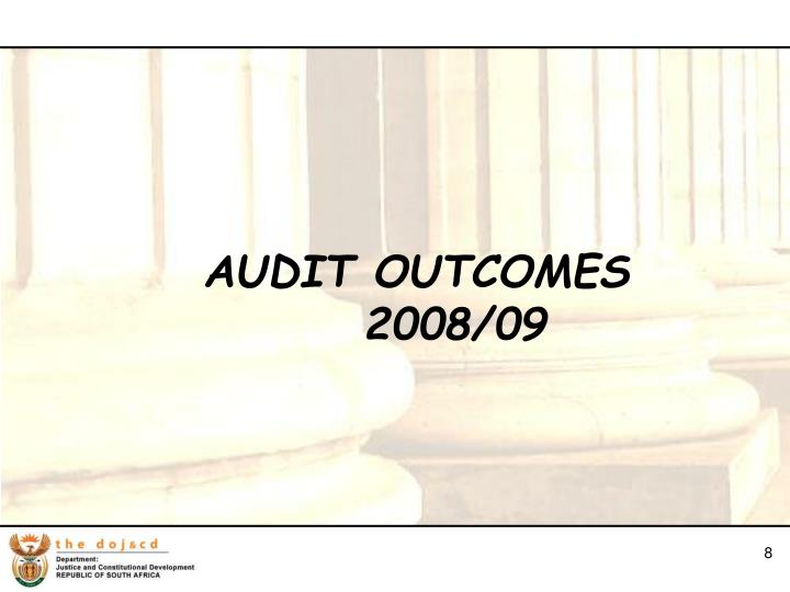 AUDIT OUTCOMES 2008/09