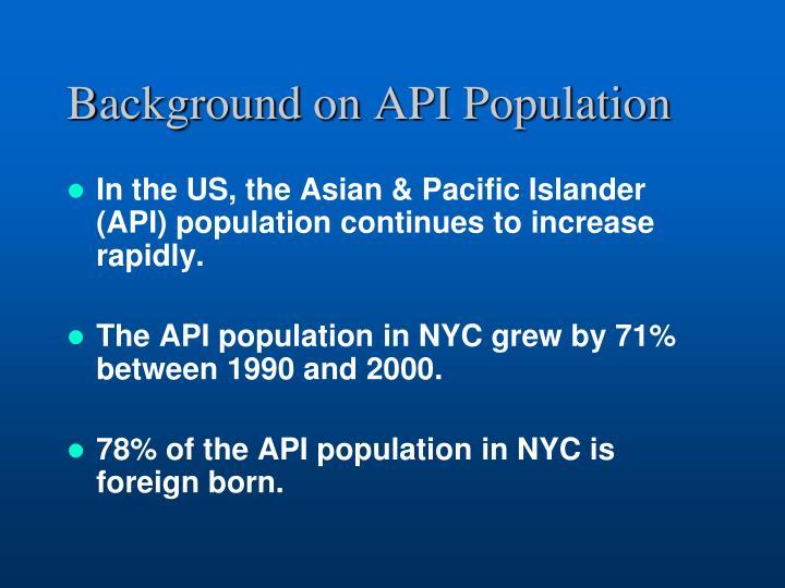 Background on API Population