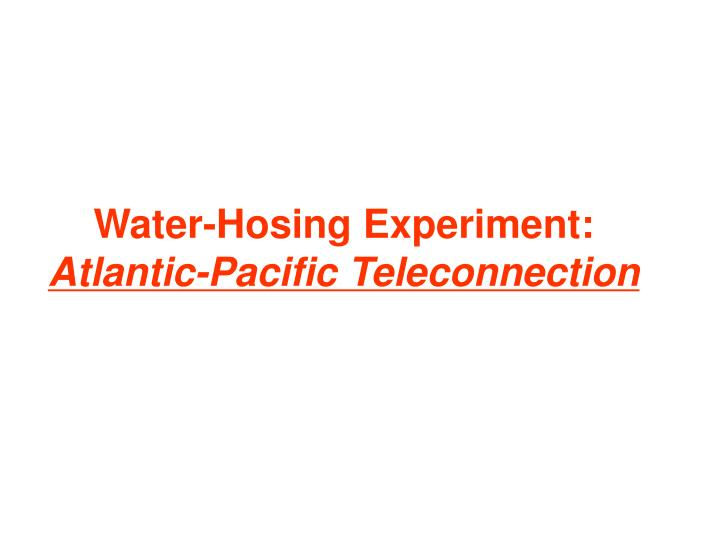 Water-Hosing Experiment: