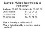 example multiple lotteries lead to inefficiency