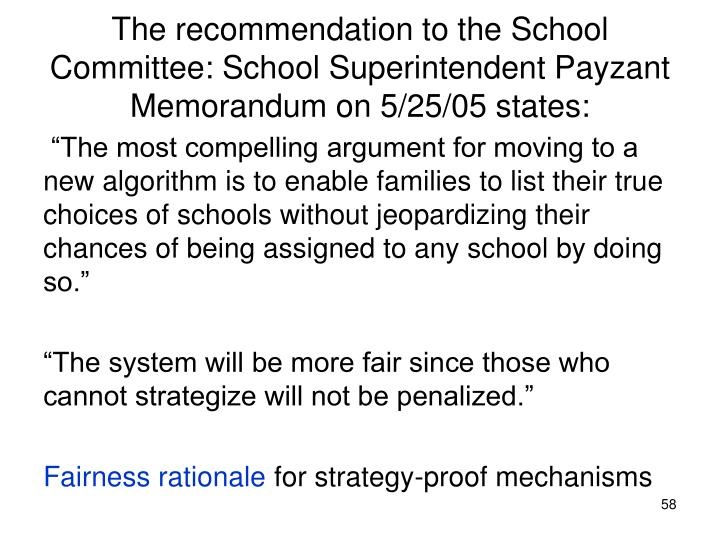 The recommendation to the School Committee: School Superintendent Payzant Memorandum on 5/25/05 states: