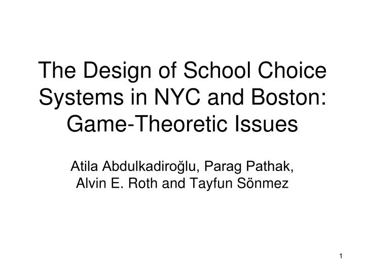the design of school choice systems in nyc and boston game theoretic issues
