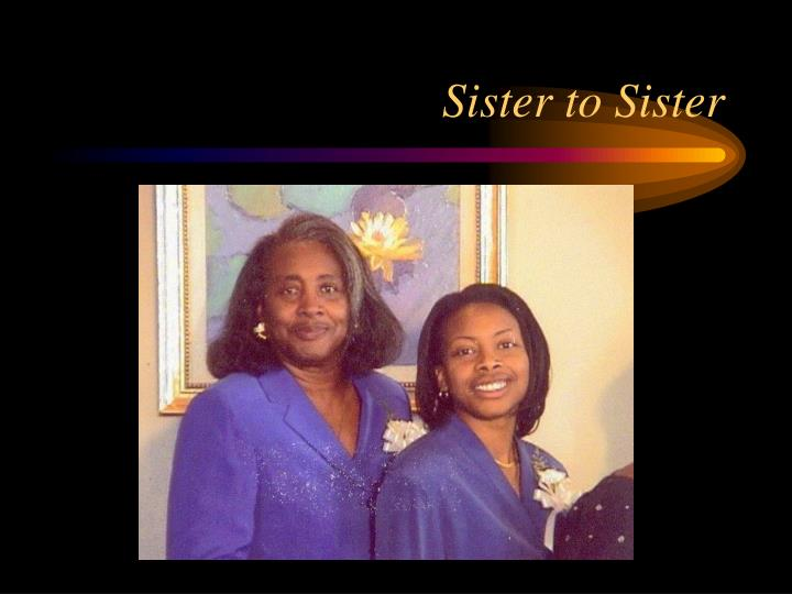 Sister to Sister