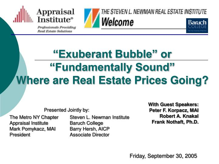 Exuberant bubble or fundamentally sound where are real estate prices going