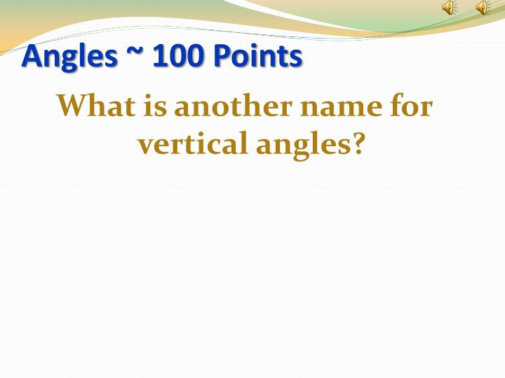 Angles ~ 100 Points