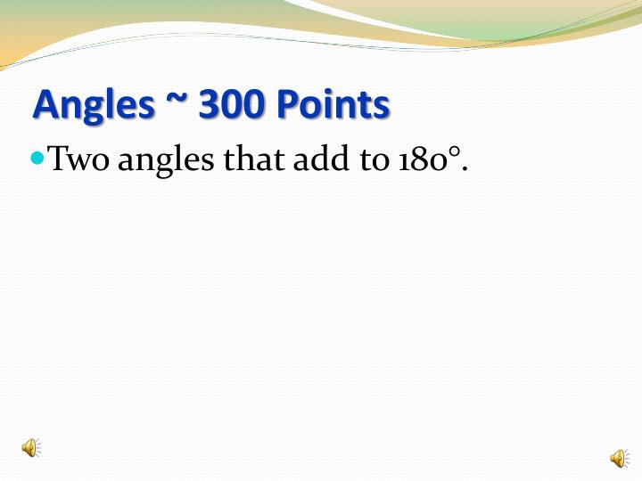 Angles ~ 300 Points