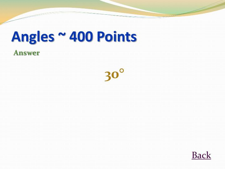 Angles ~ 400 Points