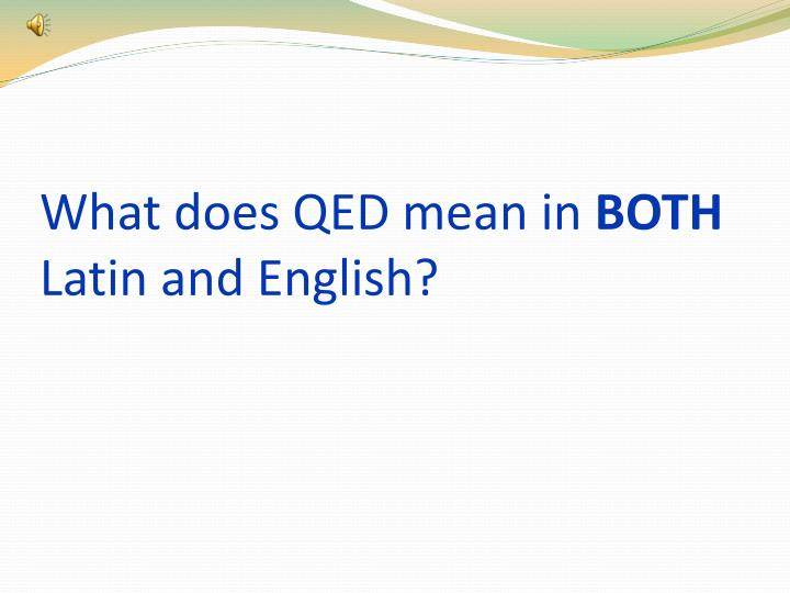What does QED mean in
