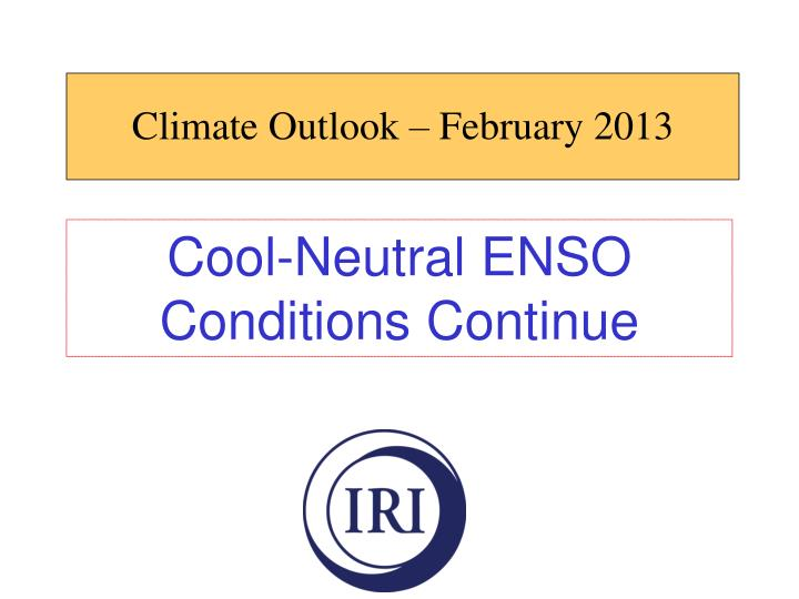 Climate Outlook – February 2013