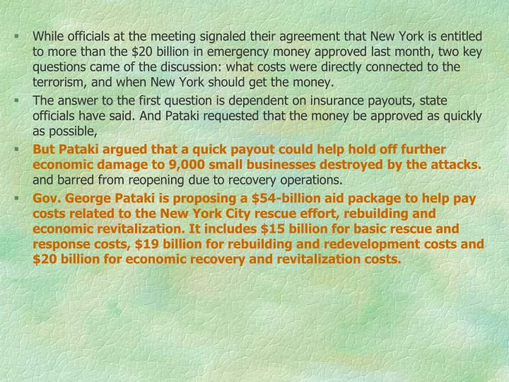 While officials at the meeting signaled their agreement that New York is entitled to more than the $20 billion in emergency money approved last month, two key questions came of the discussion: what costs were directly connected to the terrorism, and when New York should get the money.