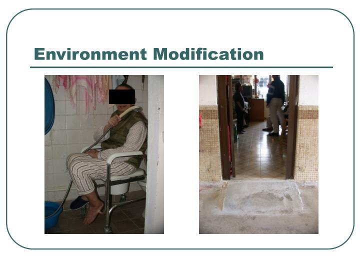 Environment Modification