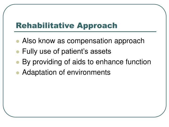 Rehabilitative Approach