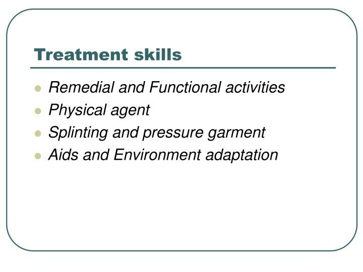 Treatment skills