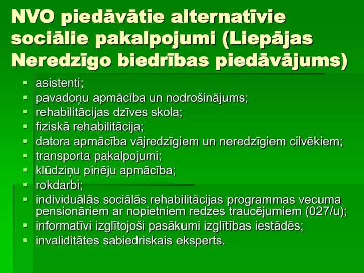 NVO piedāvātie alternatīvie sociālie pakalpojumi (Liepājas Neredzīgo biedrības piedāvājums)