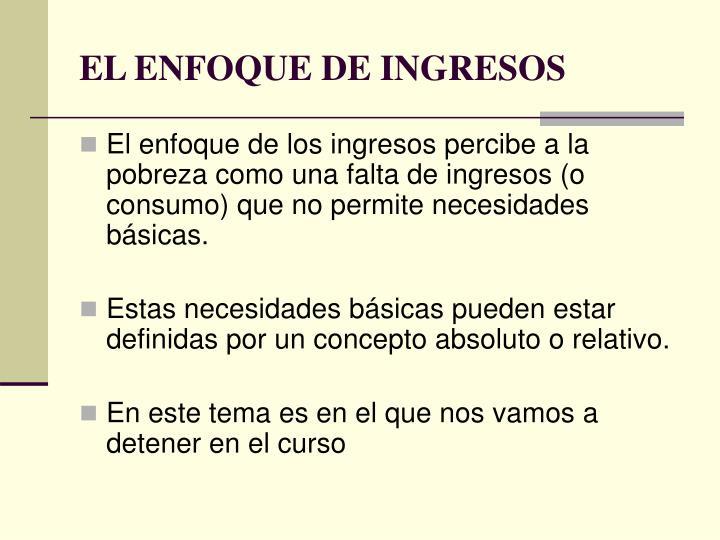 EL ENFOQUE DE INGRESOS