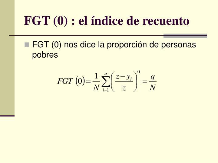 FGT (0) : el índice de recuento