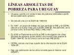 l neas absolutas de pobreza para uruguay
