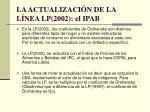 la actualizaci n de la l nea lp 2002 el ipab