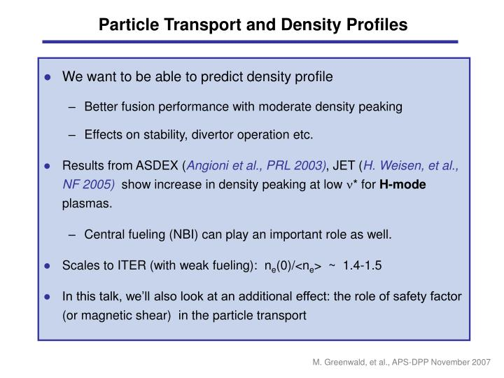 Particle Transport and Density Profiles