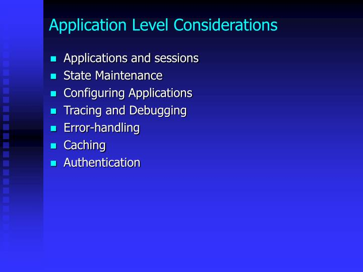 Application level considerations