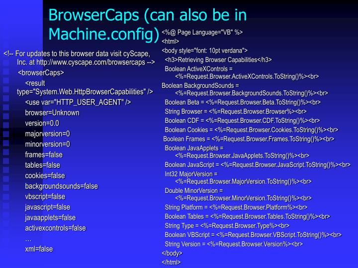 BrowserCaps (can also be in Machine.config)