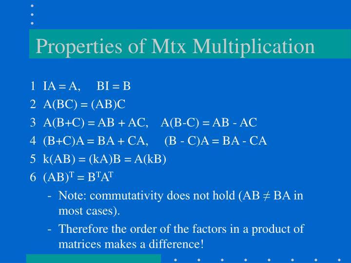 Properties of Mtx Multiplication