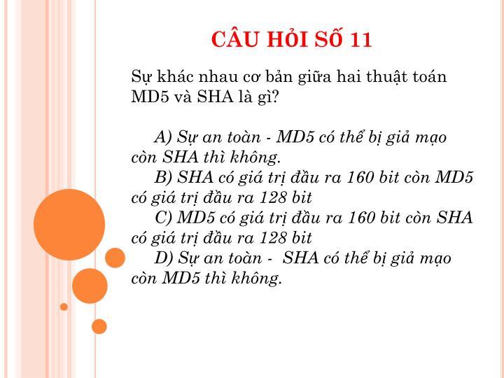 Sự khác nhau cơ bản giữa hai thuật toán MD5 và SHA là gì?