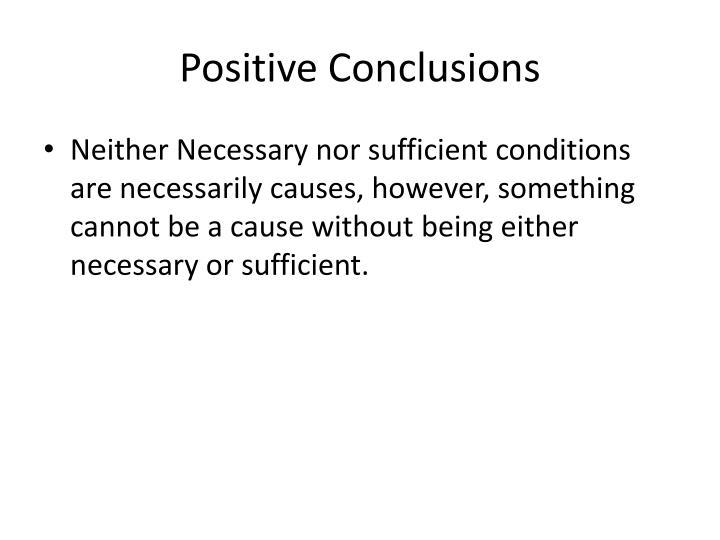 Positive Conclusions