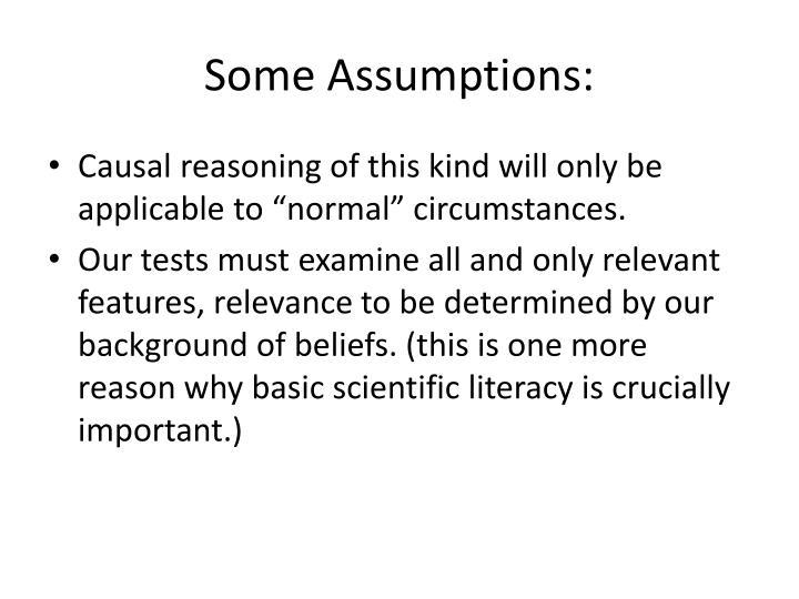 Some Assumptions: