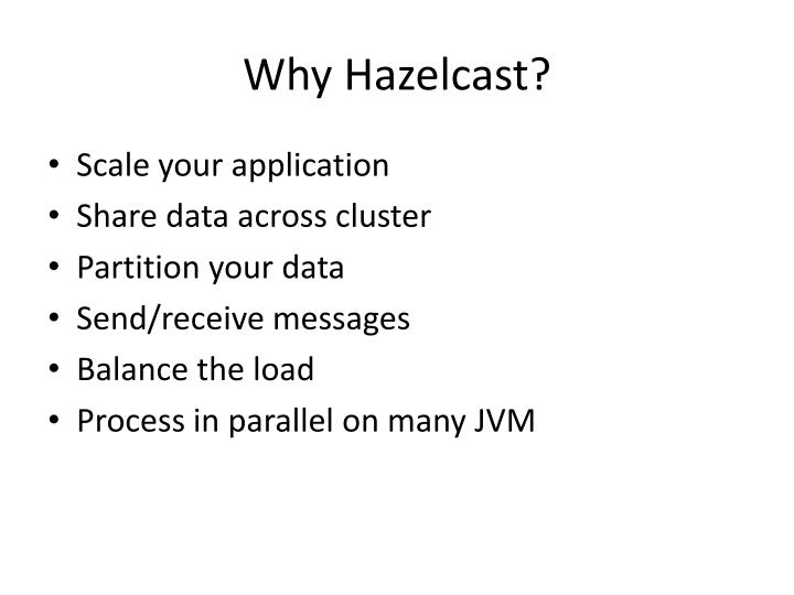 Why Hazelcast?