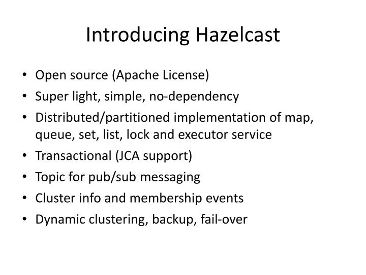 Introducing Hazelcast