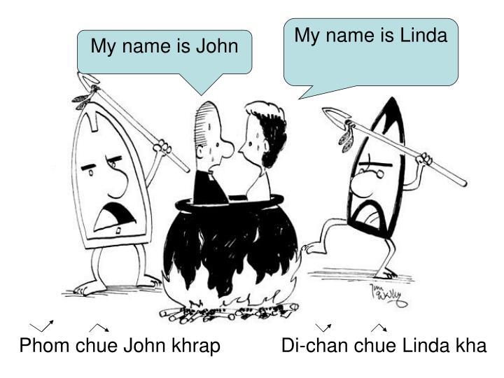 My name is Linda