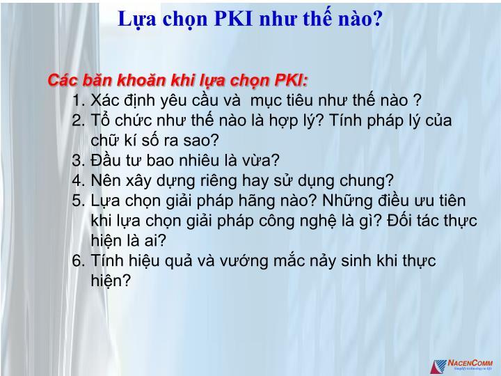 Lựa chọn PKI như thế nào?