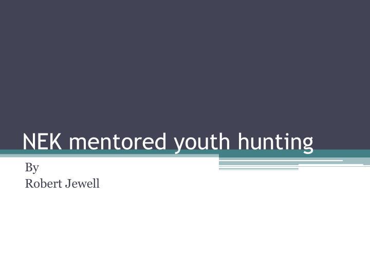 NEK mentored youth hunting