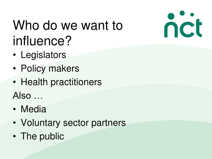 Who do we want to influence?