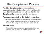 10 s complement process