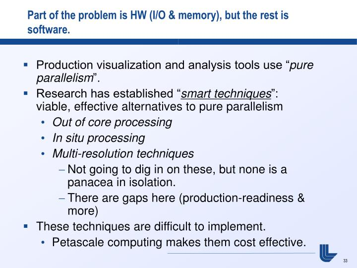 Part of the problem is HW (I/O & memory), but the rest is software.