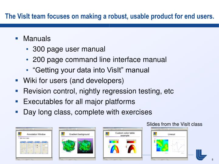 The VisIt team focuses on making a robust, usable product for end users.